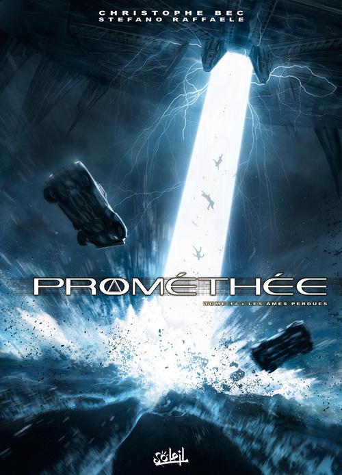 Prométhée - Tome 14 Les âmes perdues - Christophe Bec & Stefano Raffaele
