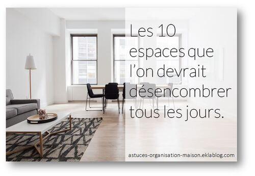 ✿ Les 10 espaces que l'on devrait désencombrer tous les jours.