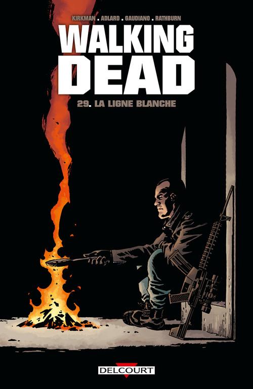Walking dead - Tome 29 La ligne blanche - Kirkman & Adlard & Gaudiano & Rathburn
