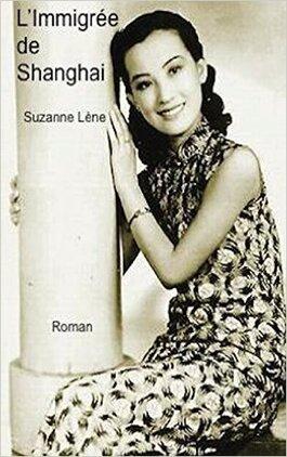 Suzanne Lène, L'Immigrée de Shanghai