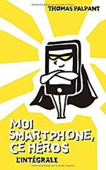 Moi smartphone ce héros, Eric tome 3 de Thomas Palpant