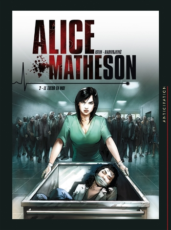 Alice Matheson - Tome 02 Le tueur en moi - Istin & Radivojevic