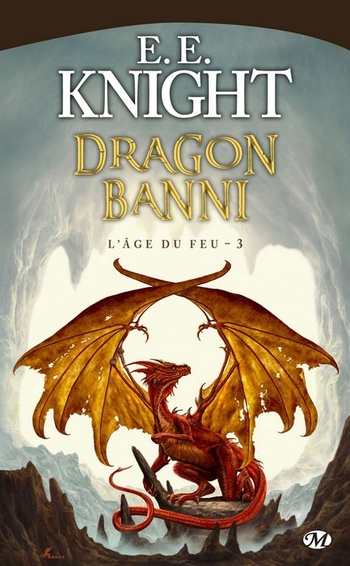L'âge du feu 3 Dragon banni - E. Knight