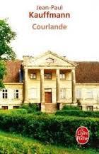 Jean-Paul Kauffmann, Courlande, Le livre de poche