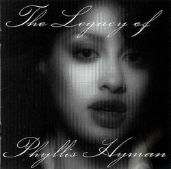 Phyllis Hyman - The Legacy Of - Complete CD