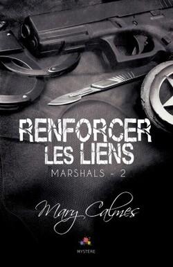 Renforcer les liens   Marshals - 2     de Mary Calmes
