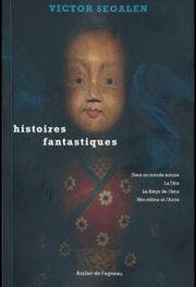 Histoires Fantastiques (Victor Segalen)