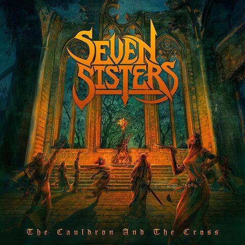 SEVEN SISTERS - Les détails du nouvel album The Cauldron And The Cross