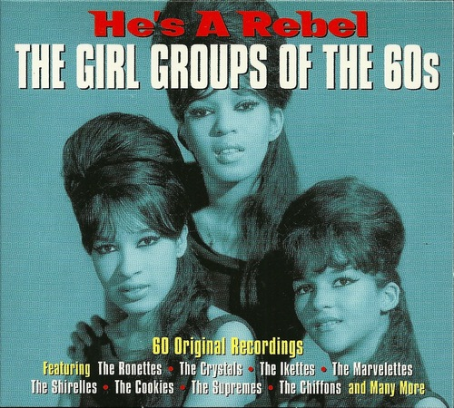 VA - He's A Rebel-The Girl Groups Of The 60's (2013) [Mixtape]
