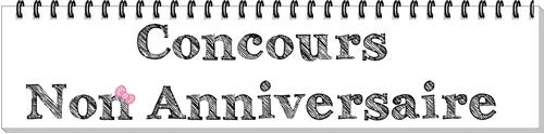 Concours Non Anniversaire