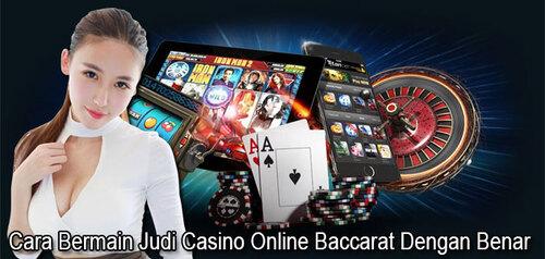 Cara Bermain Judi Casino Online Baccarat Dengan Benar
