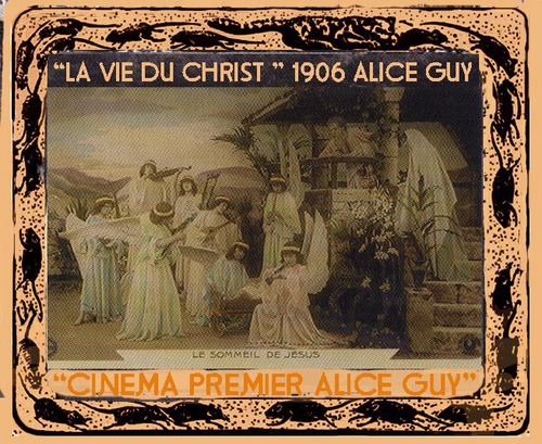 """La vie du Christ"" 1906 Alice Guy"