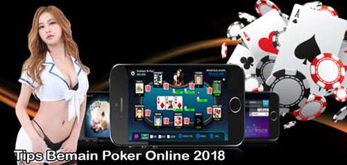 Tips Bemain Poker Online 2018