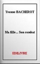 Livre Ma fille... son combat-Yvonne Bacherot