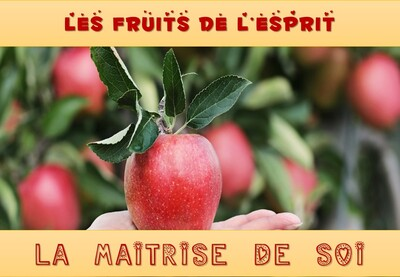 Calendrier Biblique - Les Fruits de l'Esprit (3) - La Maîtrise de Soi
