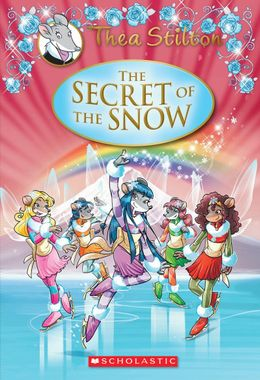 The Secret of the Snow by Thea Stilton | Scholastic