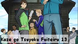 Kaze ga Tsuyoku Fuiteiru 13