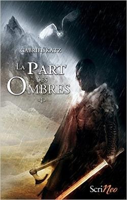 La part des ombres tome 1 de Gabriel Katz