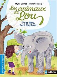 Littérature CE1: Tu es libre Petit Elephant (animaux de Lou)