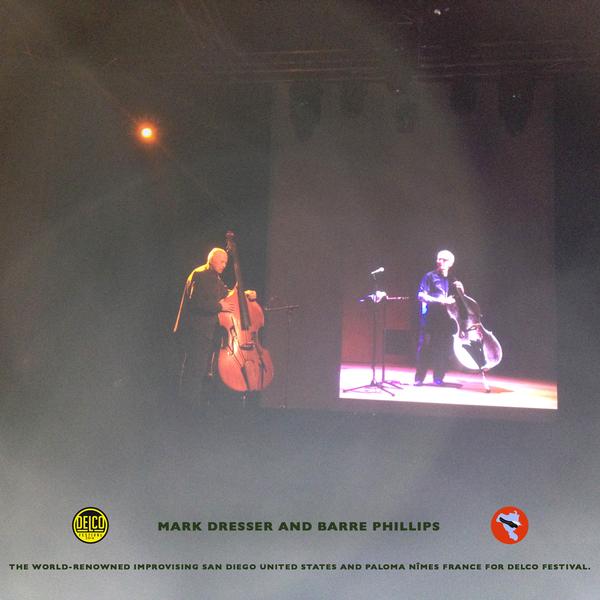 Mark Dresser,Barre Phillips,Delco-Festival, Paloma-Nimes,