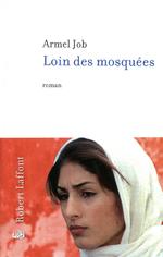 Armel JOB – Loin des mosquées.