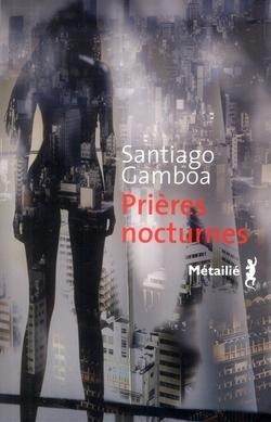 Prières nocturnes de Santiago Gamba.