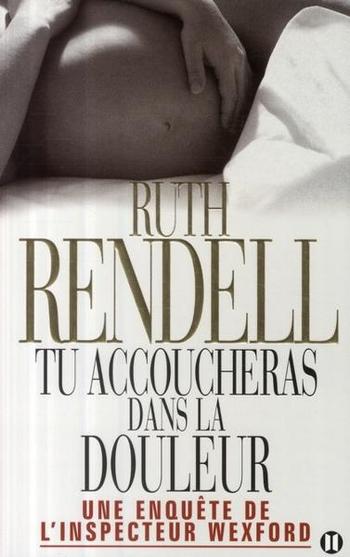 Tu accoucheras dans la douleur - Ruth Rendell