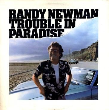 Mémoire de vinyl: Randy Newman - Trouble in Paradise (1983)