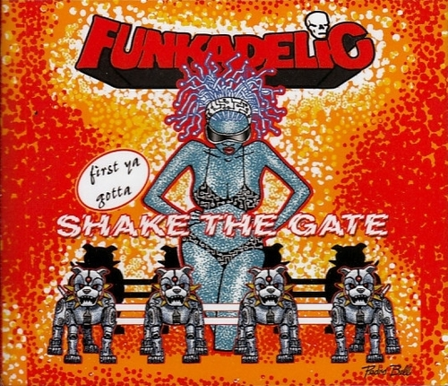 "Funkadelic : Album "" First Ya Gotta Shake The Gate "" The C Kunspyruhzy Records CKY003 [ US ]"