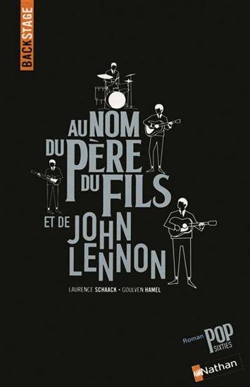 Au nom du Père, du Fils et de John Lennon de Laurence Schaack et Goulven Hamel