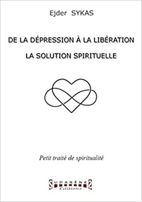 De la dépression à la libération - La solution spirituelle