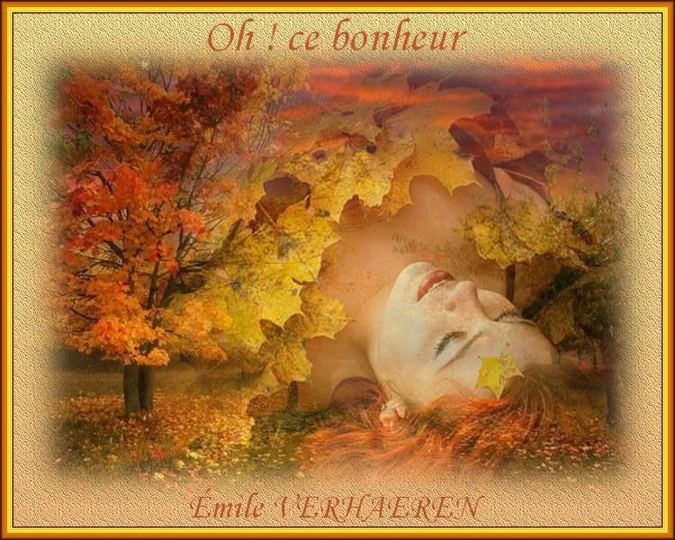""""""" Oh ! ce bonheur """"  poème de Émile VERHAEREN"""