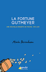 La fortune Gutmeyer, Alain BERENBOOM