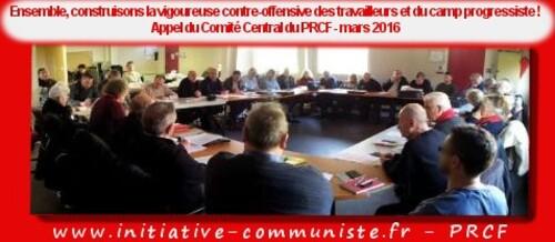 Ensemble, construisons la vigoureuse contre-offensive des travailleurs et du camp progressiste ! Appel du Comité Central du PRCF (IC.FR-14/03/2016)