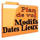 PLAN DE VOL : MODIFICATIONS DATES ET LIEUX