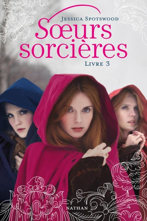 """Soeurs sorcières"" T.3 de Jessica Spotswood"