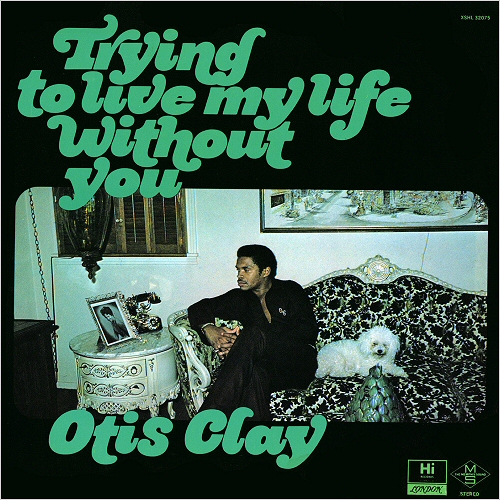 Otis Clay - Trying To Live My Life Without You (1972) [Soul]