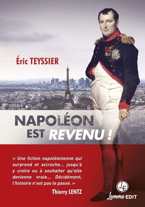 Napoléon est revenu !  -  Eric Teyssier