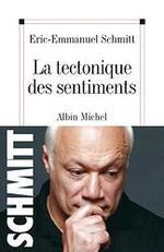 « La tectonique des sentiments » de Éric-Emmanuel SCHMITT