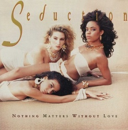 Seduction - Nothing Matters Without Love - Complete LP