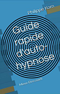 Le guide rapide d'auto-hypnose est paru!