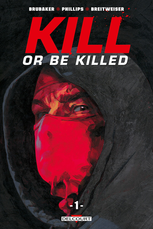 Kill or be killed - Tome 01 - Brubaker & Phillips & Breitweiser