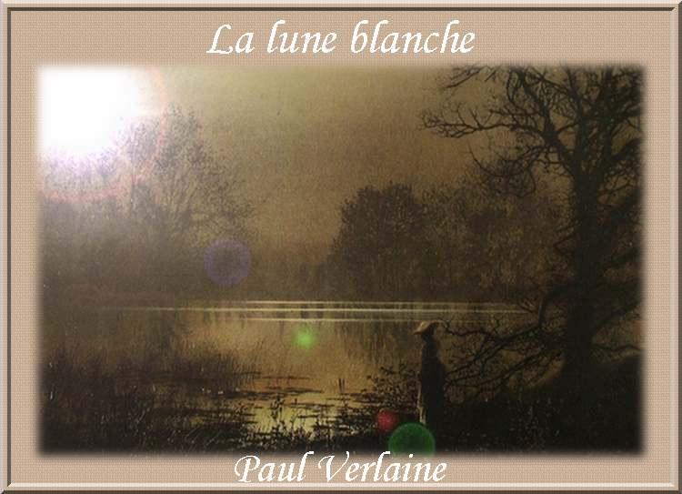 """"""" La lune blanche """" poème de Paul Verlaine"""