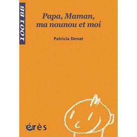 [2012-02-17] Patricia DENAT, Papa, maman, ma nounou et moi [2008]