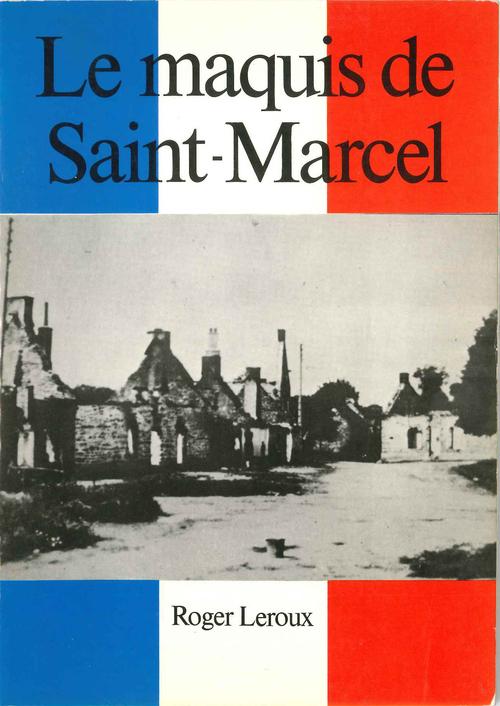 Le Maquis de Saint Marcel par Roger LEROUX ( 1978 )