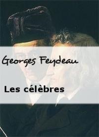 Les célèbres.....Georges Feydeau 1862 - 1921