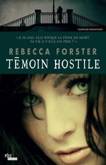 Témoin hostile - Rebecca Forster
