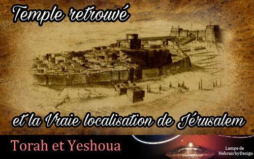 Temple retrouvé et vraie localisation de Jérusalem