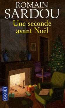 Une Seconde avant Noël ; Romain Sardou