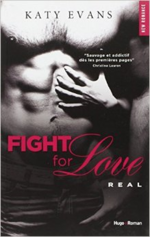 Chronique Real tome 1 : Fight For Love de Katy Evans